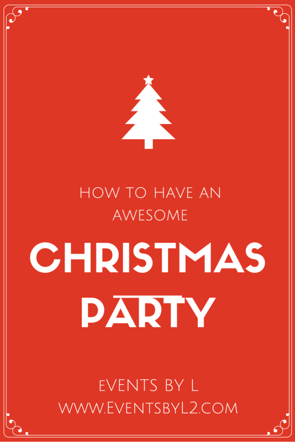 How to HAVE AN AWESOME CHRISTMAS PARTY