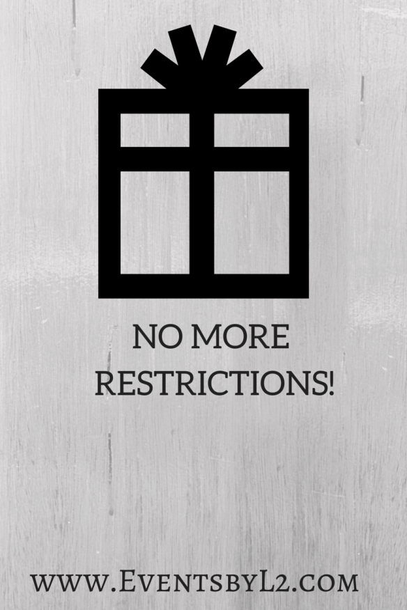 NO MORE RESTRICTIONS!